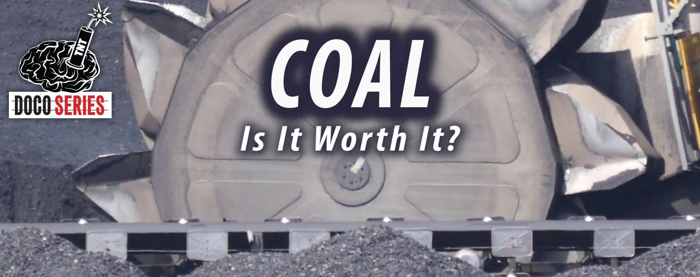 Coal — Is it Worth it?