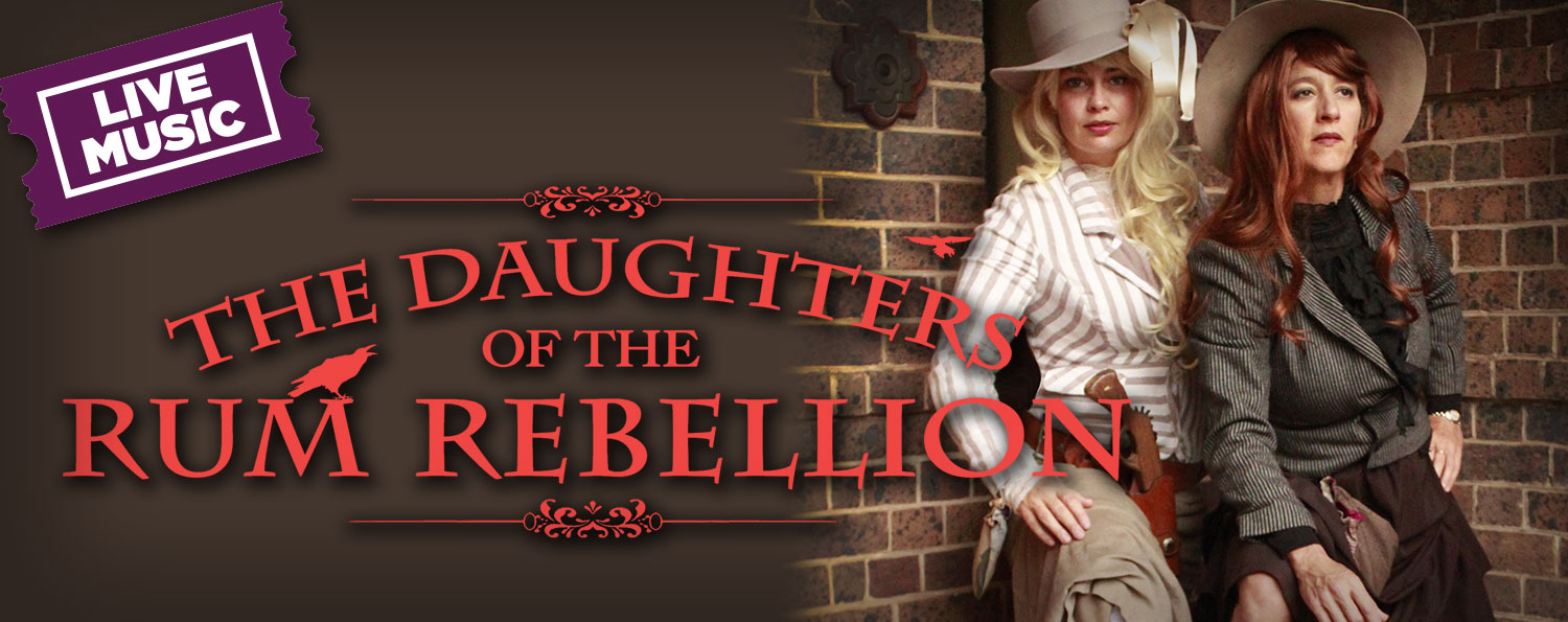 POSTPONED: The Daughters of the Rum Rebellion