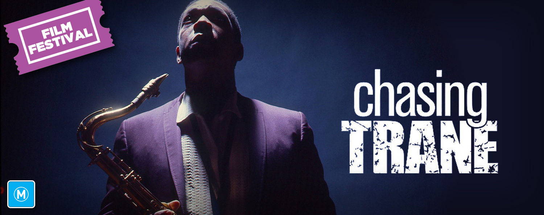 Jazz Film Festival: Chasing Trane (M)