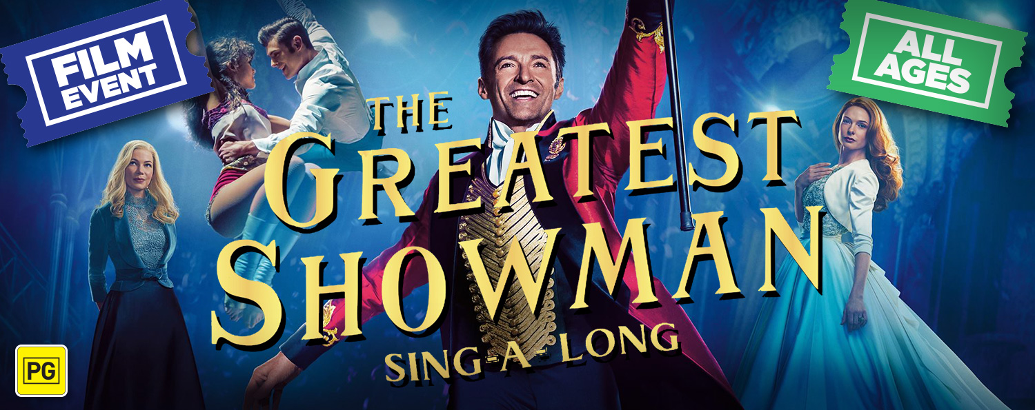 The Greatest Showman Sing-Along (PG)