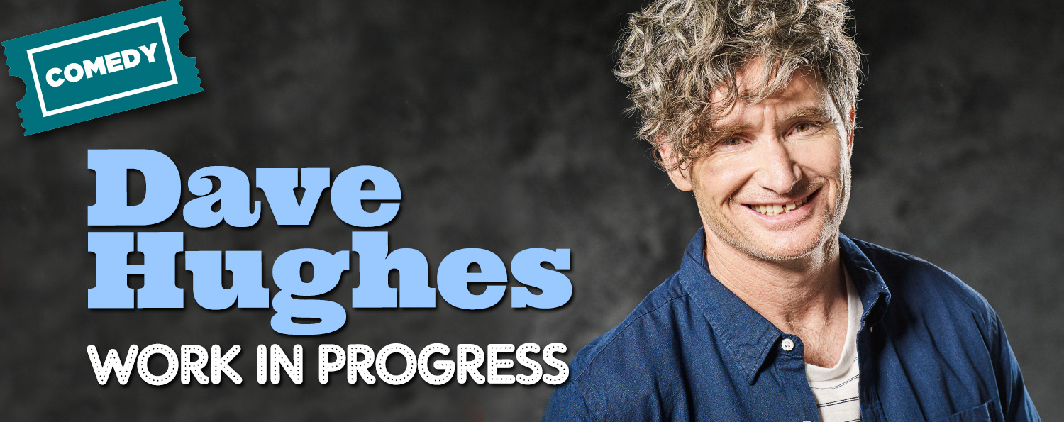 Dave Hughes — Work in Progress
