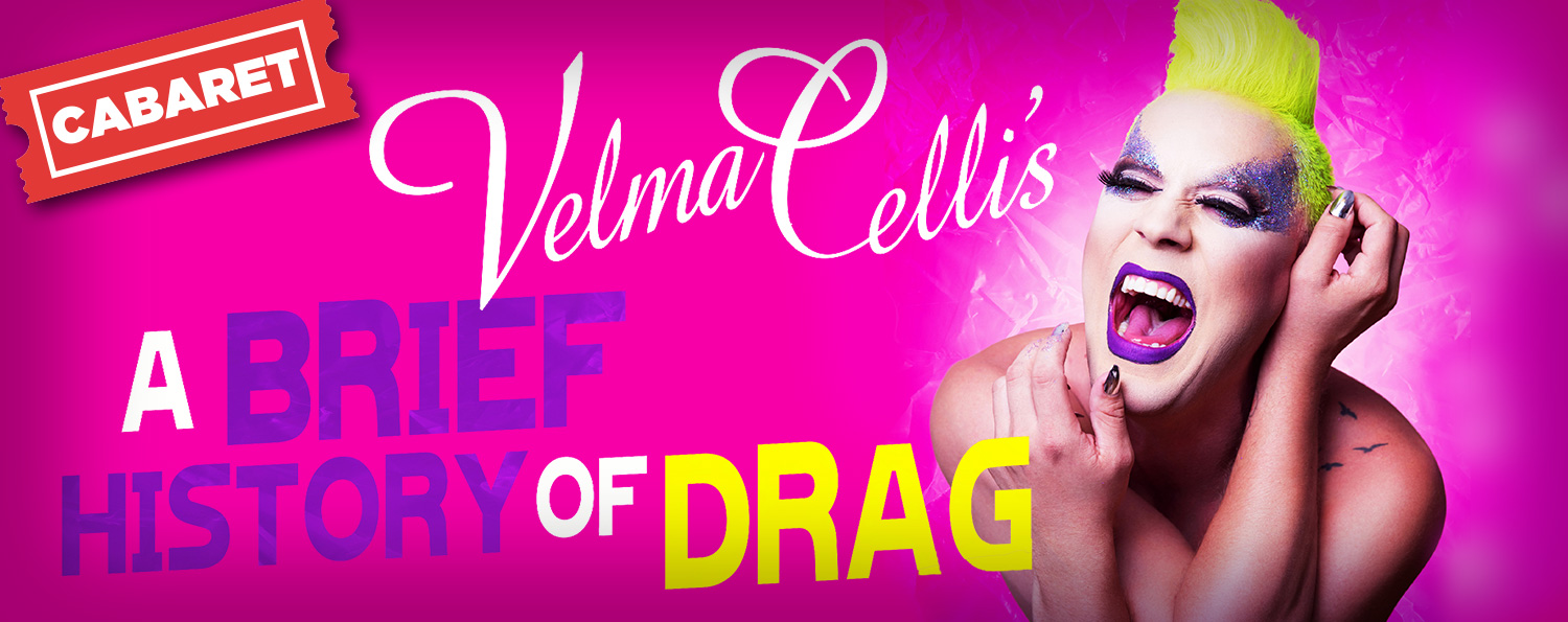 Velma Celli's A Brief History of Drag