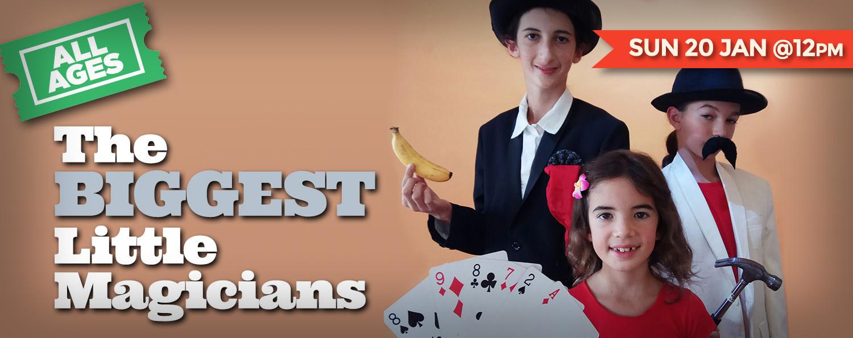 The Biggest Little Magicians — Sun 20 Jan @ 12pm