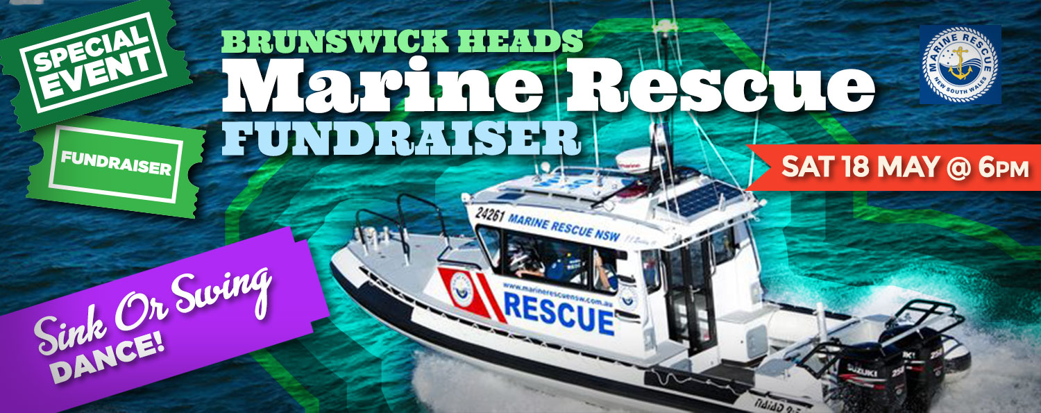 Brunswick Heads Marine Rescue Fundraiser: Sat 18 May @6pm