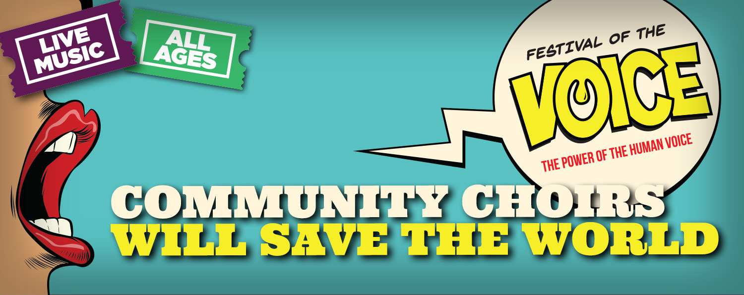 Community Choirs will Save the World