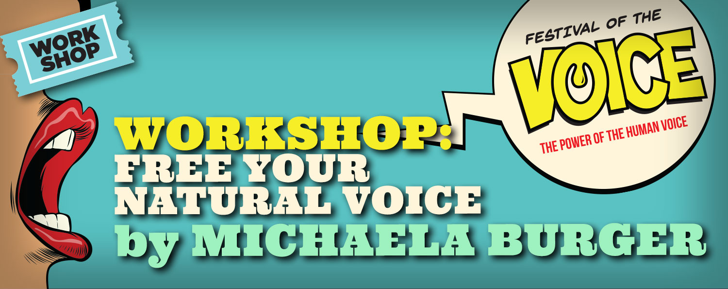 WORKSHOP: Free your Natural Voice by Michaela Burger