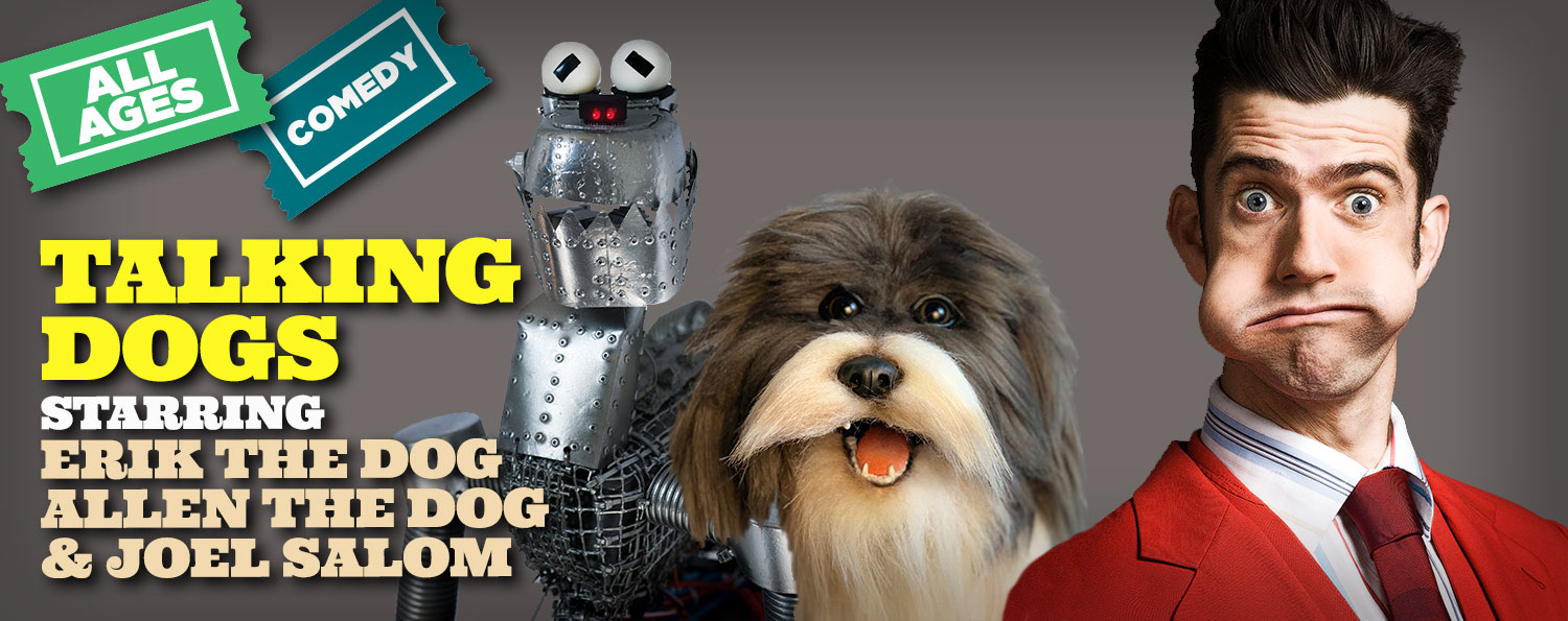 TALKING DOGS Starring Erik the Dog, Allen the Dog and Joel Salom