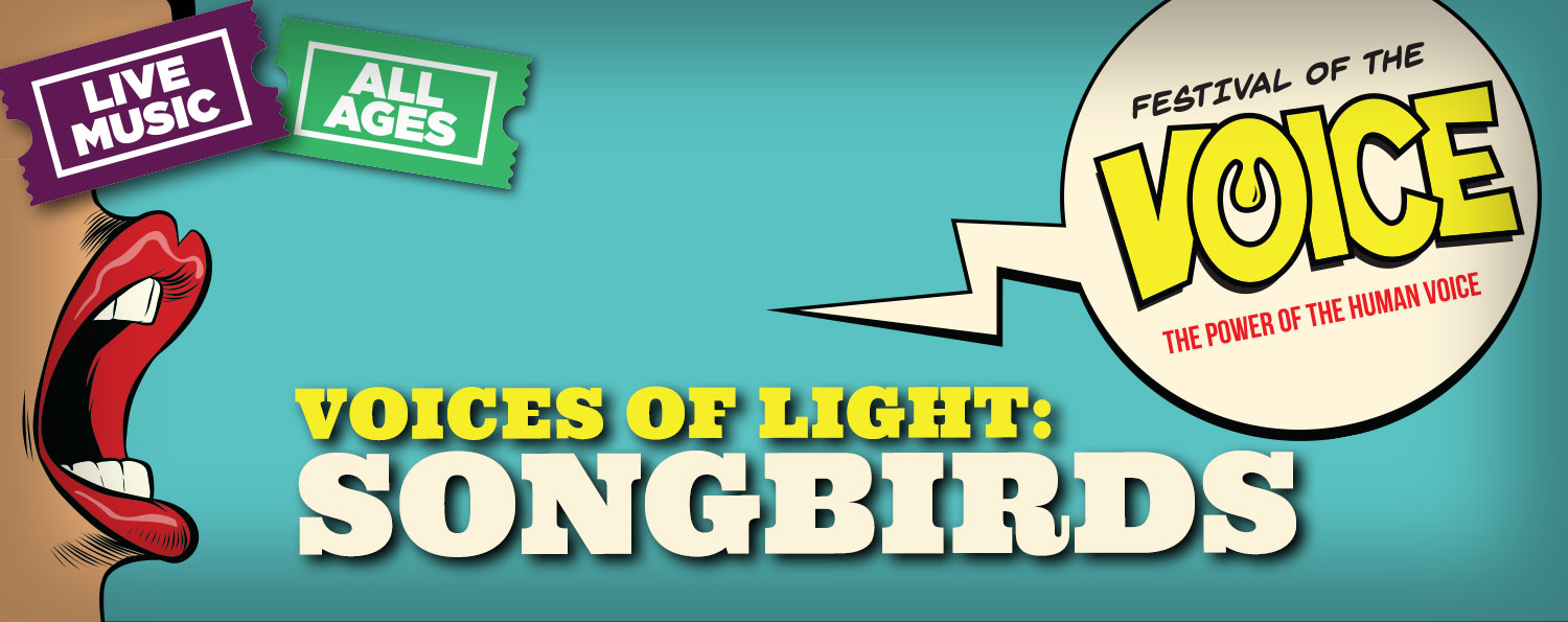 Voices of Light: Songbirds