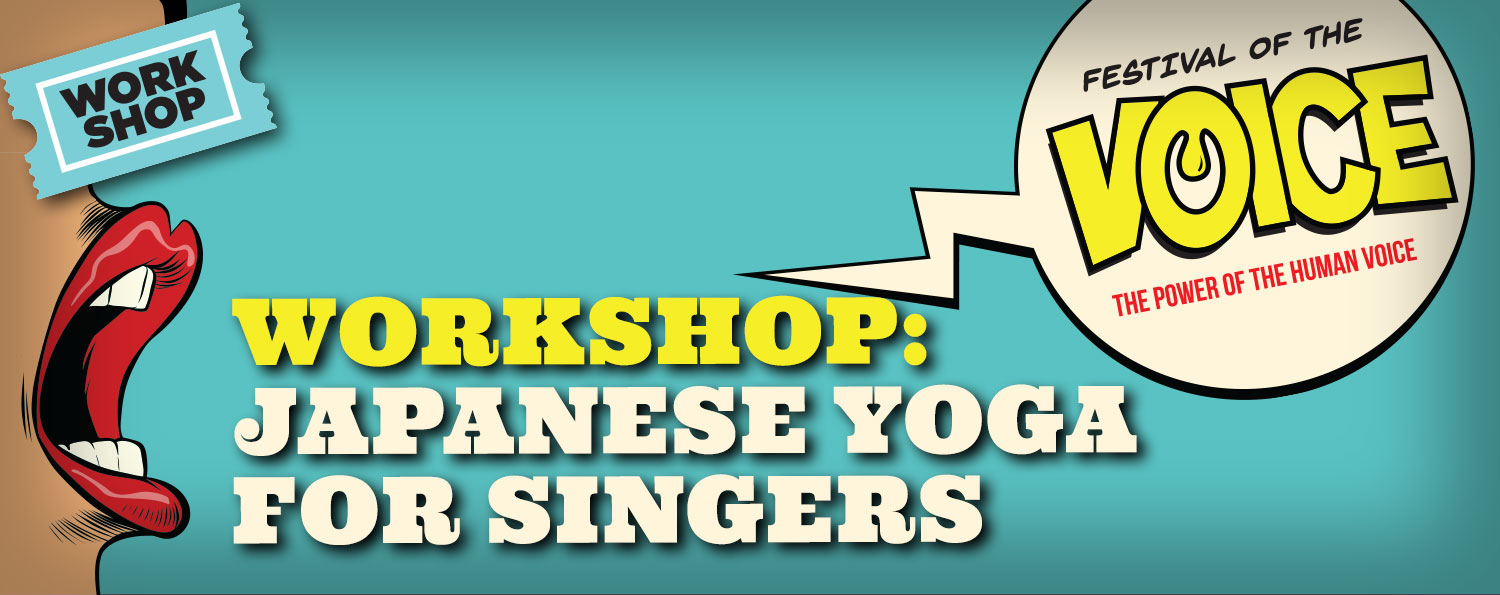 WORKSHOP: Japanese Yoga for Singers