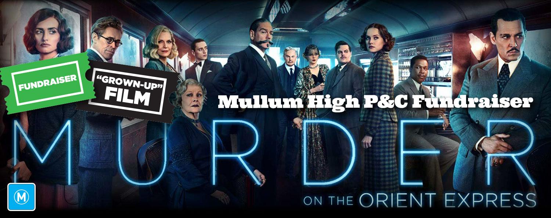 Murder on the Orient Express (M) — Mullum High P&C Fundraiser