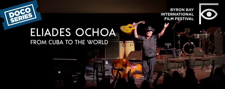 BBIFF: Eliades Ochoa — From Cuba to the World