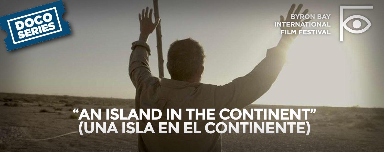 BBIFF: An Island in the Continent (Una Isla en el Continente)