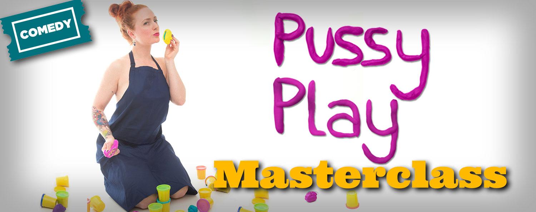 Pussy Play Masterclass