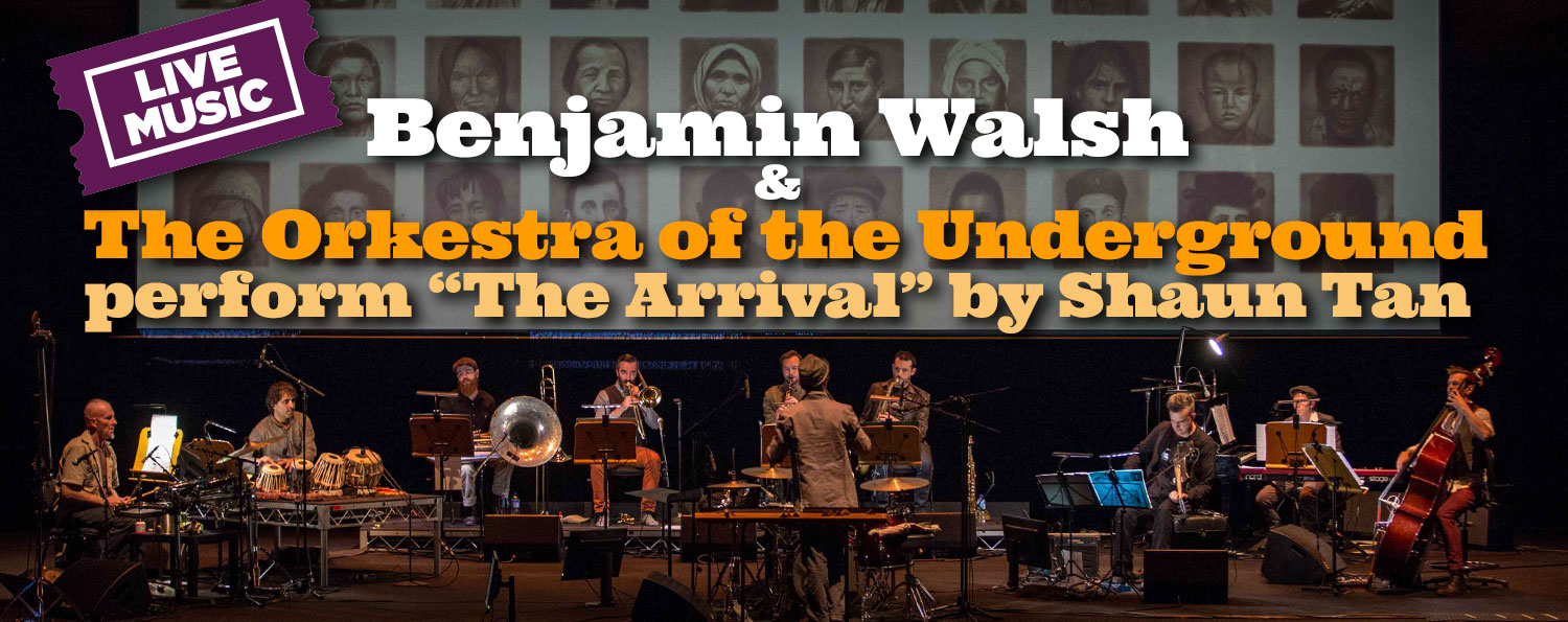 "Benjamin Walsh & The Orkestra of the Underground perform ""The Arrival"" by Shaun Tan"