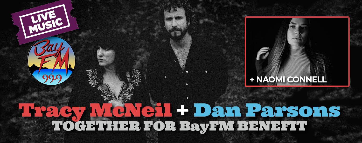 Tracy McNeil + Dan Parsons Together for BayFM Benefit