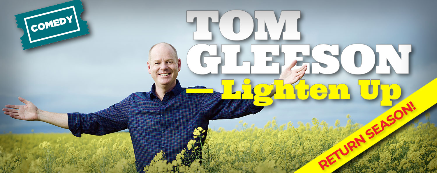 Tom Gleeson: Lighten Up — Return Season