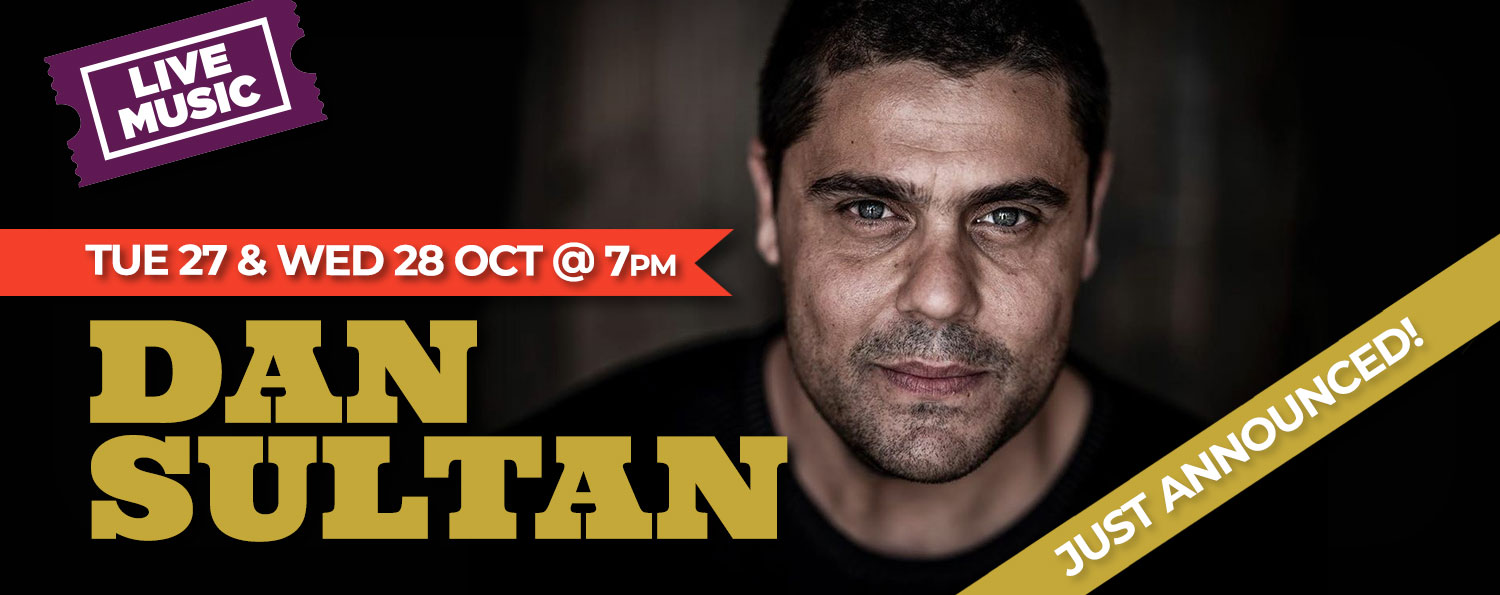 Dan Sultan — TUE 27 OCT & WED 28 OCT @ 7PM