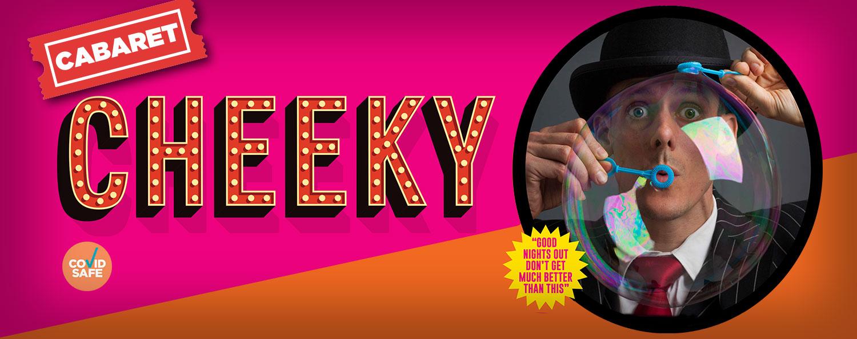 Cheeky Cabaret — May 2021