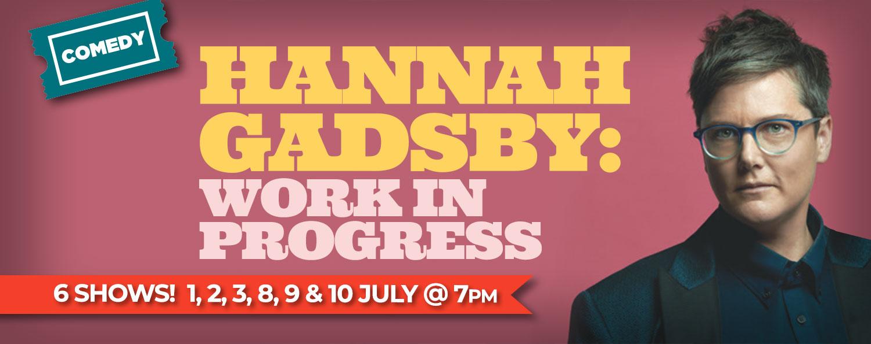 Hannah Gadsby: Work in Progress